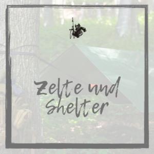 Zelte und Shelter